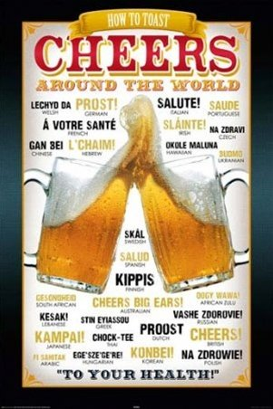 Cheers In Different Languages Alcohol College Beer Drinking Poster 24 x 36 inches