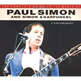 Paul Simon and Simon: Garfunkel (Complete Guide to the Music Of...)