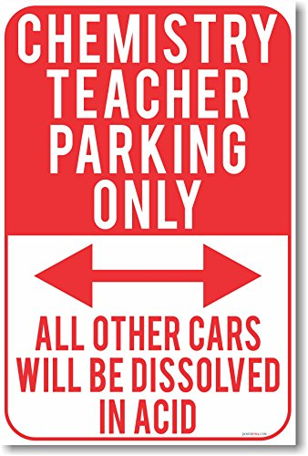 Chemistry Teacher Parking Only - NEW Funny Classroom Science Poster