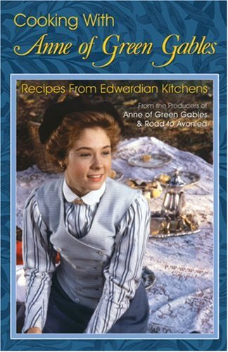 Cooking with Anne of Green Gables by Kevin Sullivan
