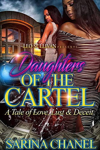 Daughters of the Cartel: A Tale of Love, Lust & Deceit