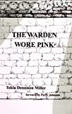 The Warden Wore Pink by Tekla Dennison Miller front cover