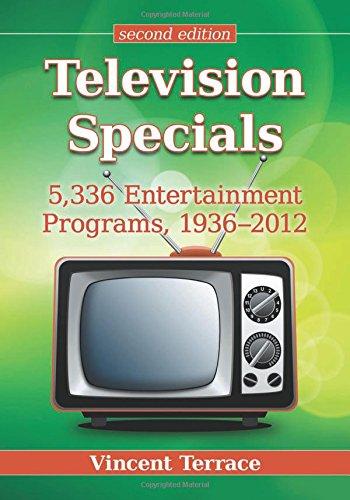Television Specials: 5,336 Entertainment Programs, 1936-2012