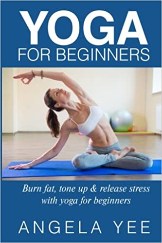 Yoga for Beginners: Burn fat, tone up & release stress with ...