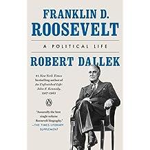Franklin D. Roosevelt: A Political Life