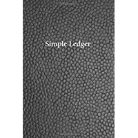 Simple Ledger: 120 Pages, Simple Cash Book Accounts Bookkeeping Journal for Small Business | Log, Track, & Record Expenses & Income