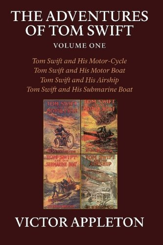 The Adventures of Tom Swift, Volume One: Four Complete Novels