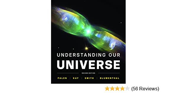 Understanding our universe second edition 2 stacy palen laura understanding our universe second edition 2 stacy palen laura kay bradford smith george blumenthal amazon fandeluxe Image collections