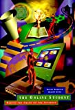 img - for The Online Student: Making the Grade on the Internet 1st edition by Reddick, Randy, King, Elliot (1995) Paperback book / textbook / text book
