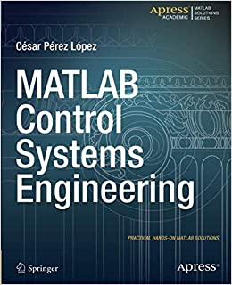 MATLAB Control Systems Engineering: Amazon co uk: Cesar Lopez