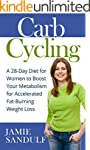 Carb Cycling: A 28-Day Diet for Women...