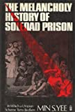 The Melancholy History of Soledad Prison: In Which a Utopian Scheme Turns Bedlam