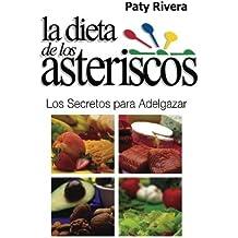 La Dieta de los Asteriscos: Los secretos para adelgazar (Spanish Edition)