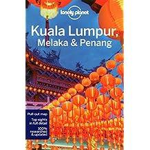 Lonely Planet Kuala Lumpur, Melaka & Penang 3rd Ed.: 3rd  Edition
