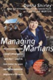 Managing Martians, Donna Shirley and Danelle Morton, 0767902416