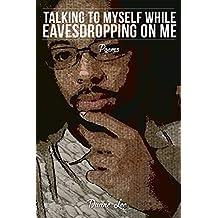 Talking to Myself While Eavesdropping on Me