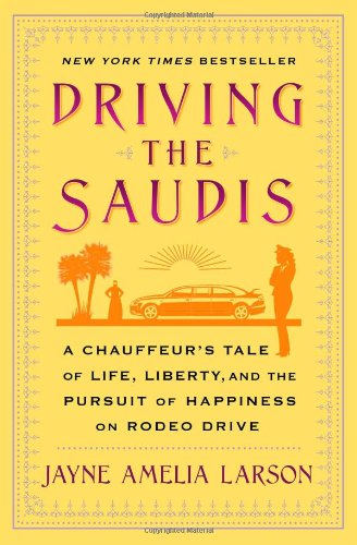 Driving the Saudis: A Chauffeur's Tale of Life, Liberty and the Pursuit of Happiness on Rodeo - Rodeo Stores Drive