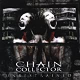 Unrestrained by Chain Collector (2008-03-04)