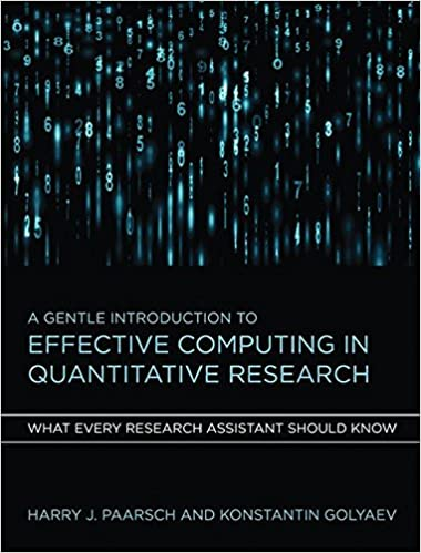 A Gentle Introduction to Effective Computing in Quantitative Research: What Every Research Assistant Should Know (MIT Press)