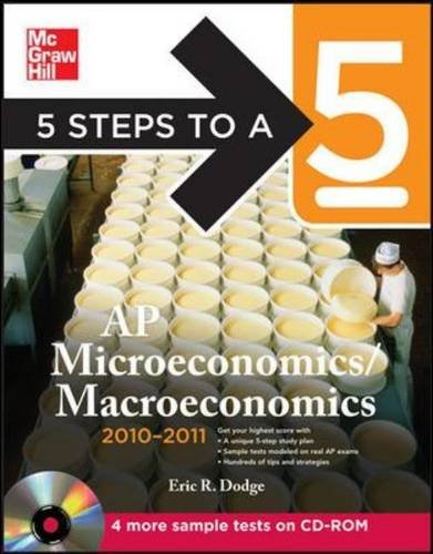 5 Steps to a 5 AP Microeconomics/Macroeconomics with CD-ROM, 2010-2011 Edition (5 Steps to a 5 on the Advanced Placement
