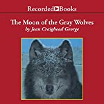 The Moon of the Gray Wolves: The Thirteen Moons Series   Jean Craighead George