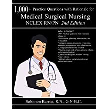 1000+ Practice Questions with Rationale for Medical Surgical Nursing (NCLEX-RN/PN)
