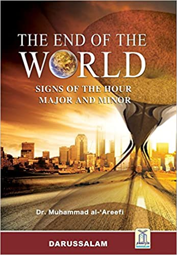 The End of the World Major and Minor Signs (Islamic Prophecies) of