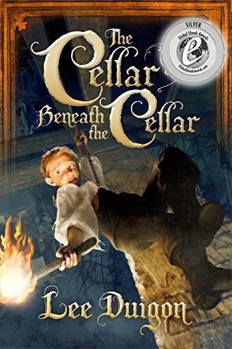 The Cellar Beneath the Cellar (Bell Mountain Book 2) by [Duigon, Lee]