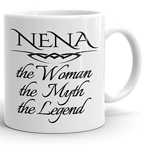 Best Personalized Womens Gift! Nena The Woman the Myth the Legend - Coffee Mug Cup for Mom Girlfriend Wife Grandma Sister in the Morning or the Office
