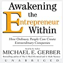 Awakening the Entrepreneur Within Audiobook by Michael E. Gerber Narrated by Michael E. Gerber
