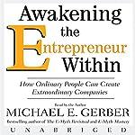 Awakening the Entrepreneur Within  | Michael E. Gerber