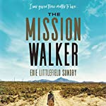 The Mission Walker: I Was Given Three Months to Live.... | Edie Littlefield Sundby