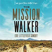 THE MISSION WALKER: I WAS GIVEN THREE MONTHS TO LIVE....