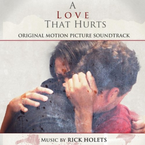 A Love That Hurts (2013) Movie Soundtrack