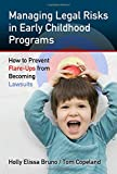 img - for Managing Legal Risks in Early Childhood Programs: How to Prevent Flare-Ups from Becoming Lawsuits (0) book / textbook / text book