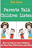 Parents Talk, Children Listen, Beth Burba, 1499619022