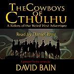 The Cowboys of Cthulhu | David Bain