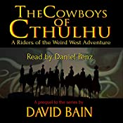 The Cowboys of Cthulhu | David Bain