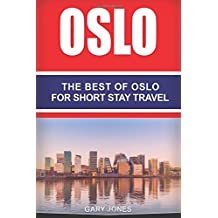 Oslo: The Best Of Oslo For Short Stay Travel