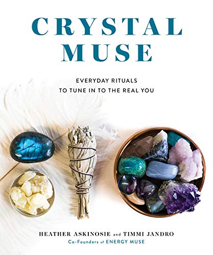Crystal Muse: Everyday Rituals to Tune In to the Real You by Hay House Inc.