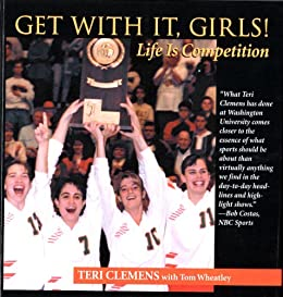 Get with It, Girls!: Life is Competition by [Clemens, Teri]