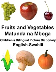 English-Swahili Fruits and Vegetables/Matunda na Mboga Children's Bilingual Picture Dictionary