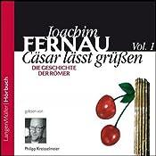 Cäsar lässt grüßen. Die Geschichte der Römer 1 | Joachim Fernau