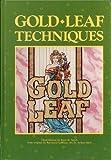 Gold Leaf Techniques, R. LeBlanc, 091138071X