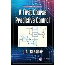 Un primer curso en Predictive Control, Segunda edición (control Series)