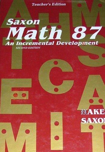 Saxon Math 87: An Incremental Development, Teacher's Edition