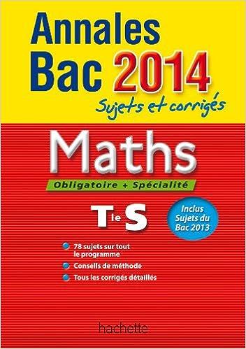 Annales Bac 2014 sujets et corrigés - Maths Terminale S: 9782011700513: Amazon.com: Books