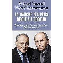 La gauche n'a plus droit à l'erreur (DOCS, TEMOIGNAG) (French Edition)