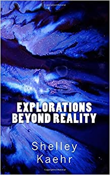 Explorations Beyond Reality: Living Evolution Through Genetic Memory by Shelley Kaehr (2006-09-01)