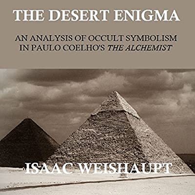 The Desert Enigma: An Analysis of Occult Symbolism in Paulo Coelho's The Alchemist